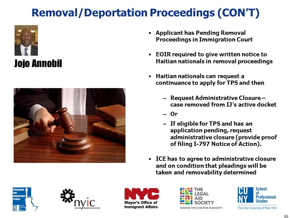 66 Removal/Deportation Proceedings (CON'T) Applicant has Pending Removal Proceedings in Immigration Court EOIR required to give written notice to Hait