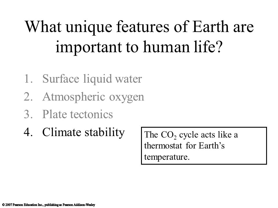 What unique features of Earth are important to human life.