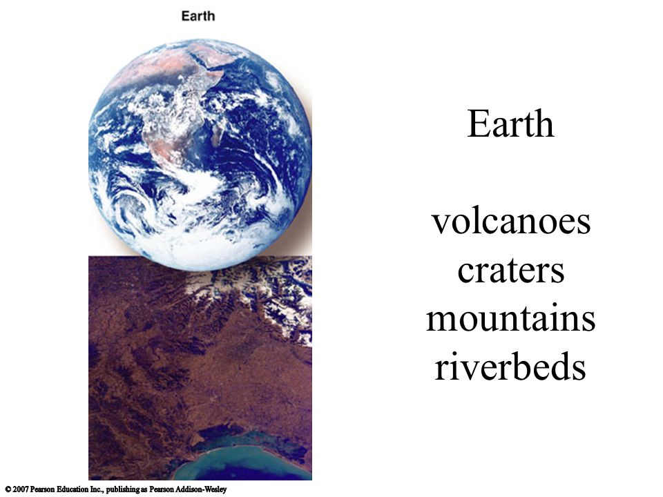 Geological Processes Impact cratering —Impacts by asteroids or comets Volcanism —Eruption of molten rock onto surface Tectonics —Disruption of a planet's surface by internal stresses Erosion —Surface changes made by wind, water, or ice