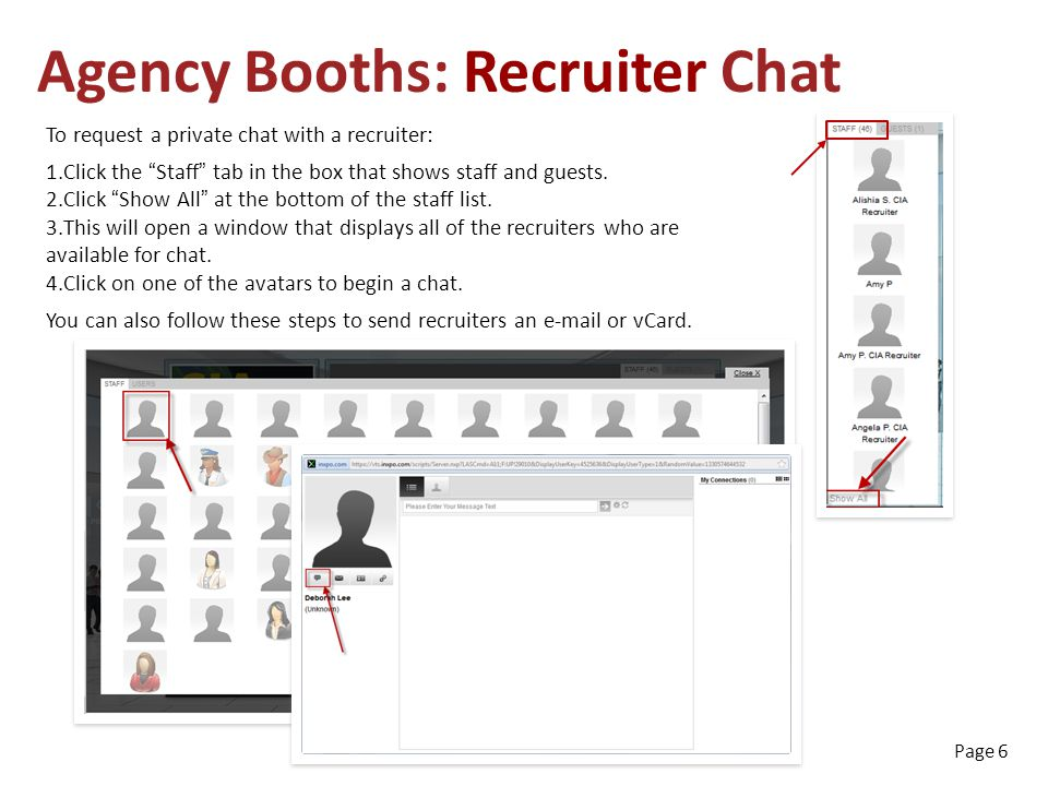 To request a private chat with a recruiter: 1.Click the Staff tab in the box that shows staff and guests.