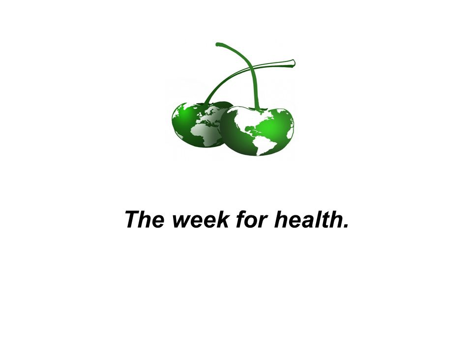 The week for health.