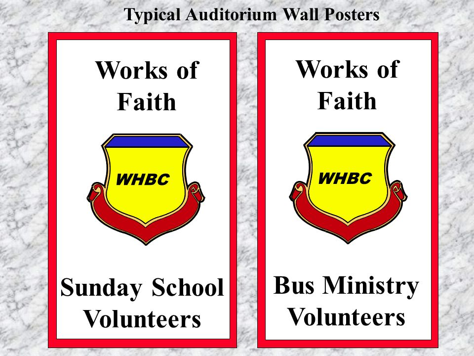 Bus Ministry Volunteers Typical Auditorium Wall Posters Sunday School Volunteers Works of Faith WHBC