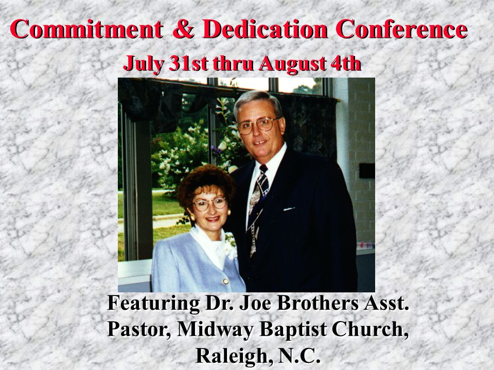 Featuring Dr. Joe Brothers Asst. Pastor, Midway Baptist Church, Raleigh, N.C.