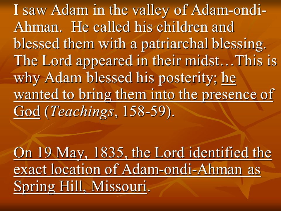 I saw Adam in the valley of Adam-ondi- Ahman.