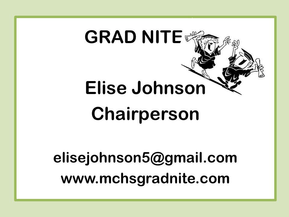 GRAD NITE Elise Johnson Chairperson elisejohnson5@gmail.com www.mchsgradnite.com