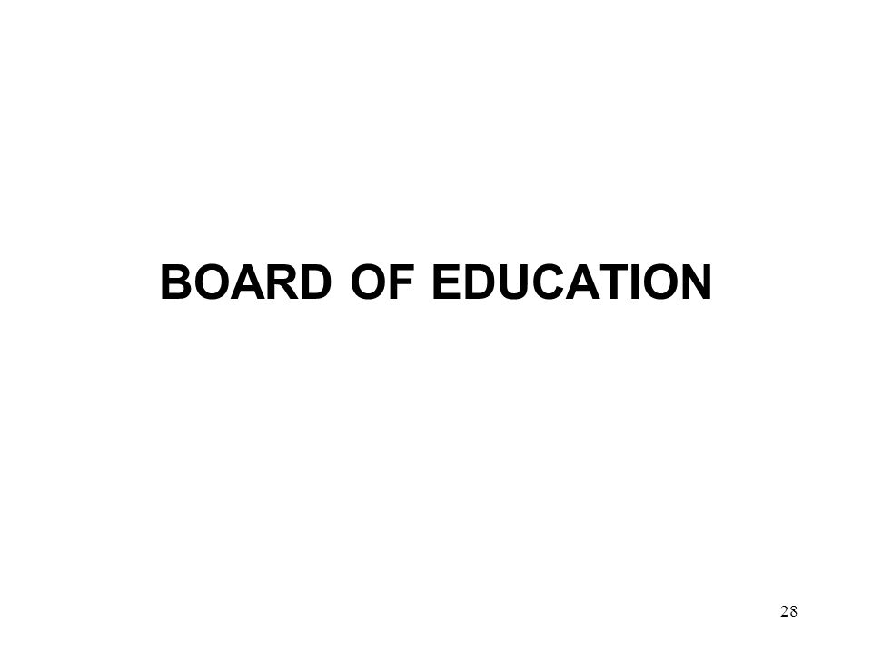 28 BOARD OF EDUCATION