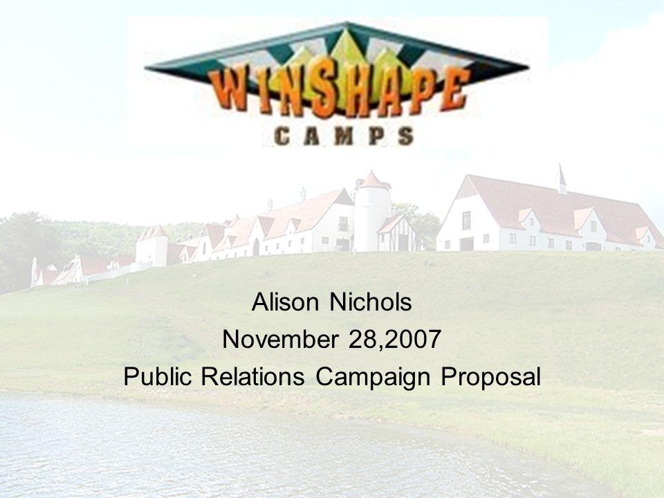 Alison Nichols November 28,2007 Public Relations Campaign Proposal