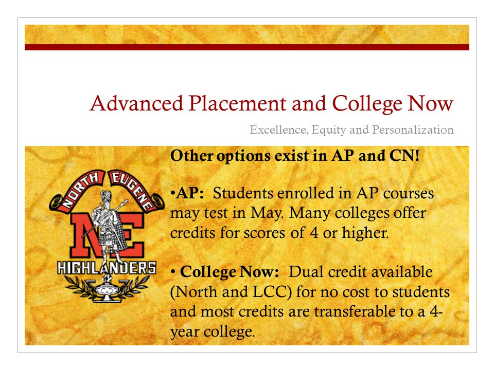 Advanced Placement and College Now Excellence, Equity and Personalization Other options exist in AP and CN.