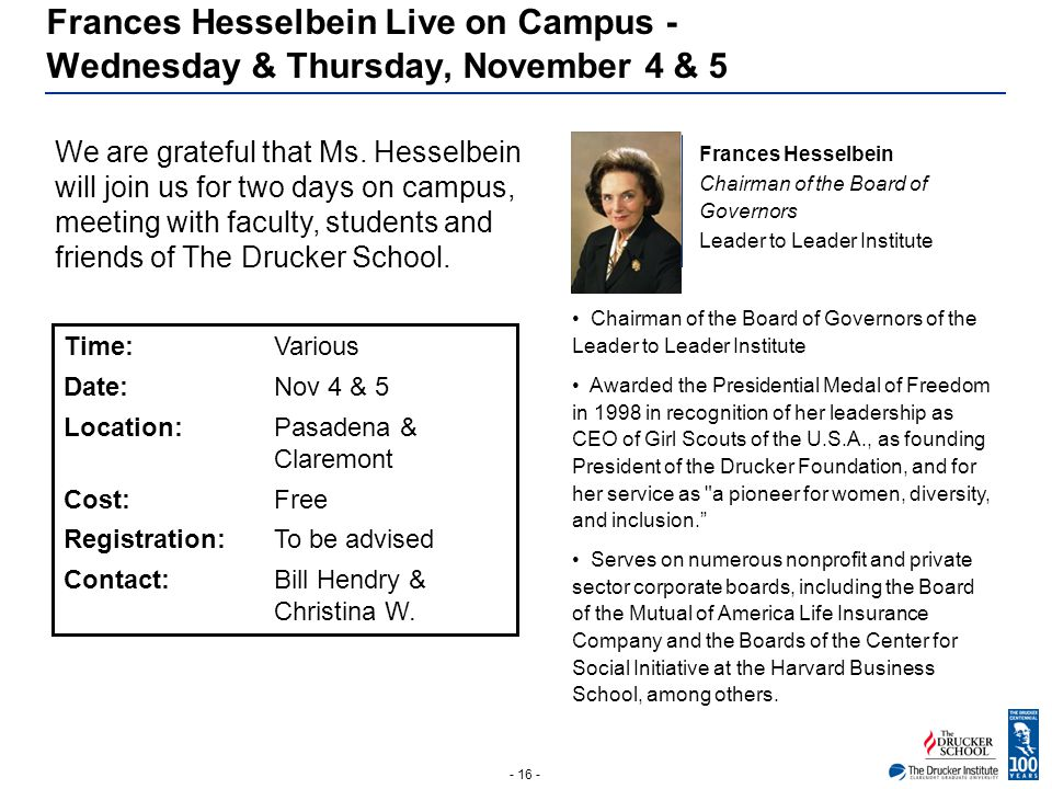- 16 - Frances Hesselbein Live on Campus - Wednesday & Thursday, November 4 & 5 Photo Frances Hesselbein Chairman of the Board of Governors Leader to
