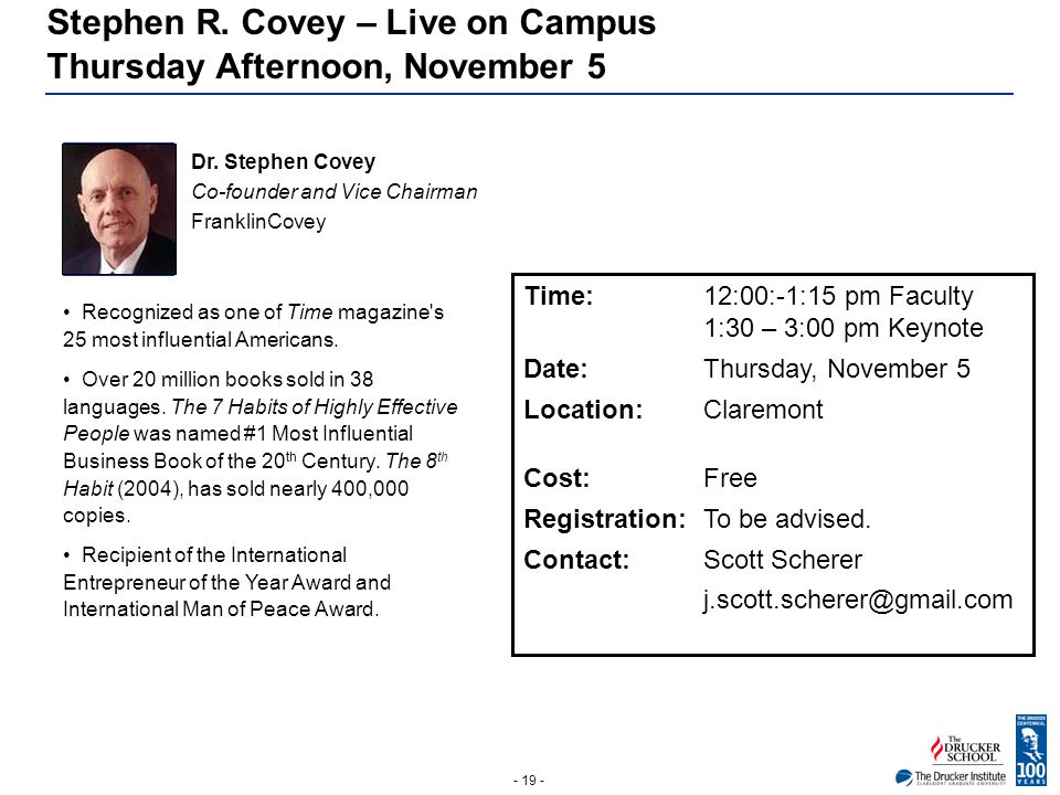 - 19 - Stephen R. Covey – Live on Campus Thursday Afternoon, November 5 Photo Dr. Stephen Covey Co-founder and Vice Chairman FranklinCovey Recognized