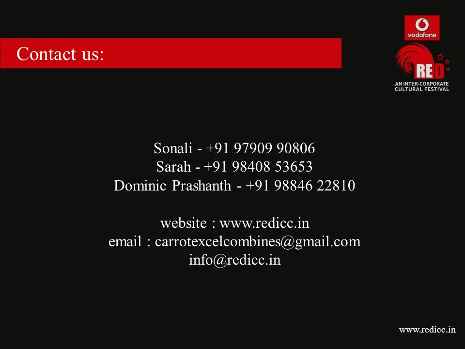 Contact us: www.redicc.in Sonali - +91 97909 90806 Sarah - +91 98408 53653 Dominic Prashanth - +91 98846 22810 website : www.redicc.in email : carrotexcelcombines@gmail.com info@redicc.in