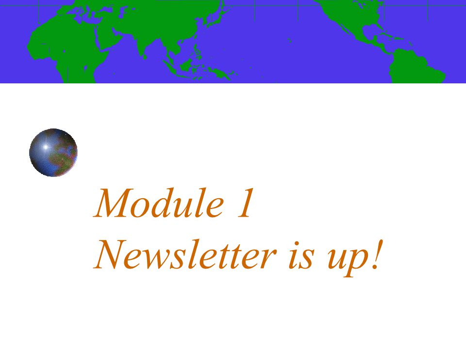 Module 1 Newsletter is up!