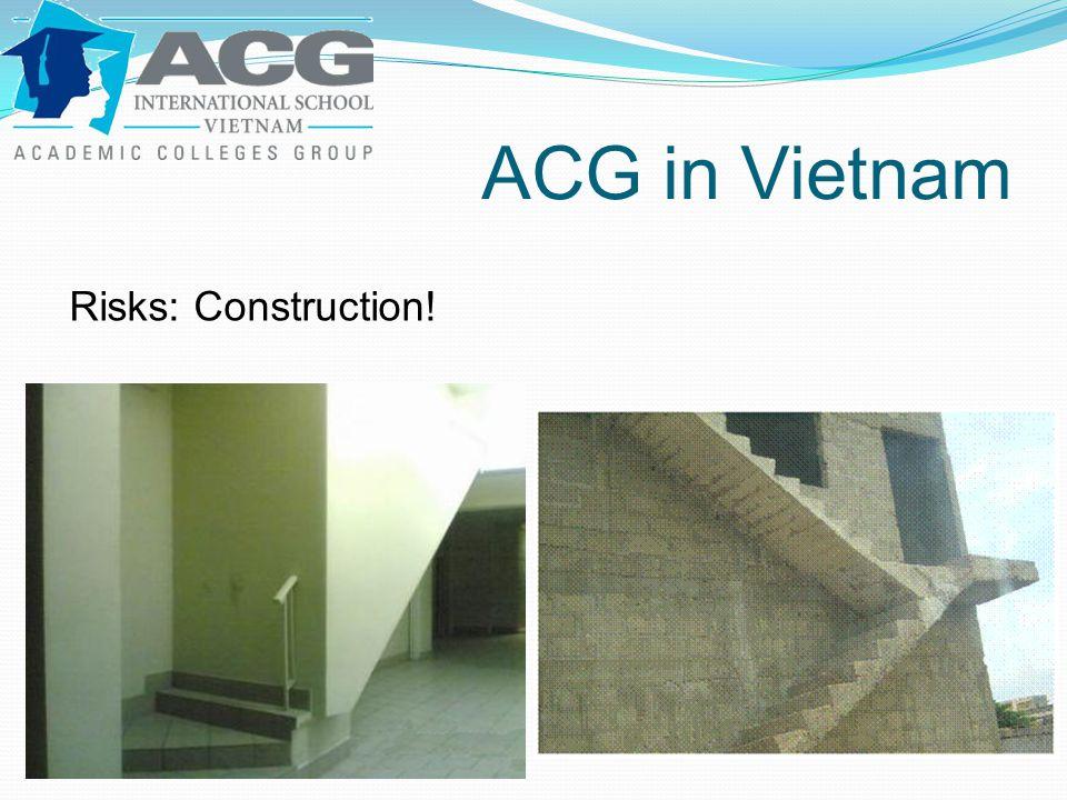 ACG in Vietnam Risks: Construction!