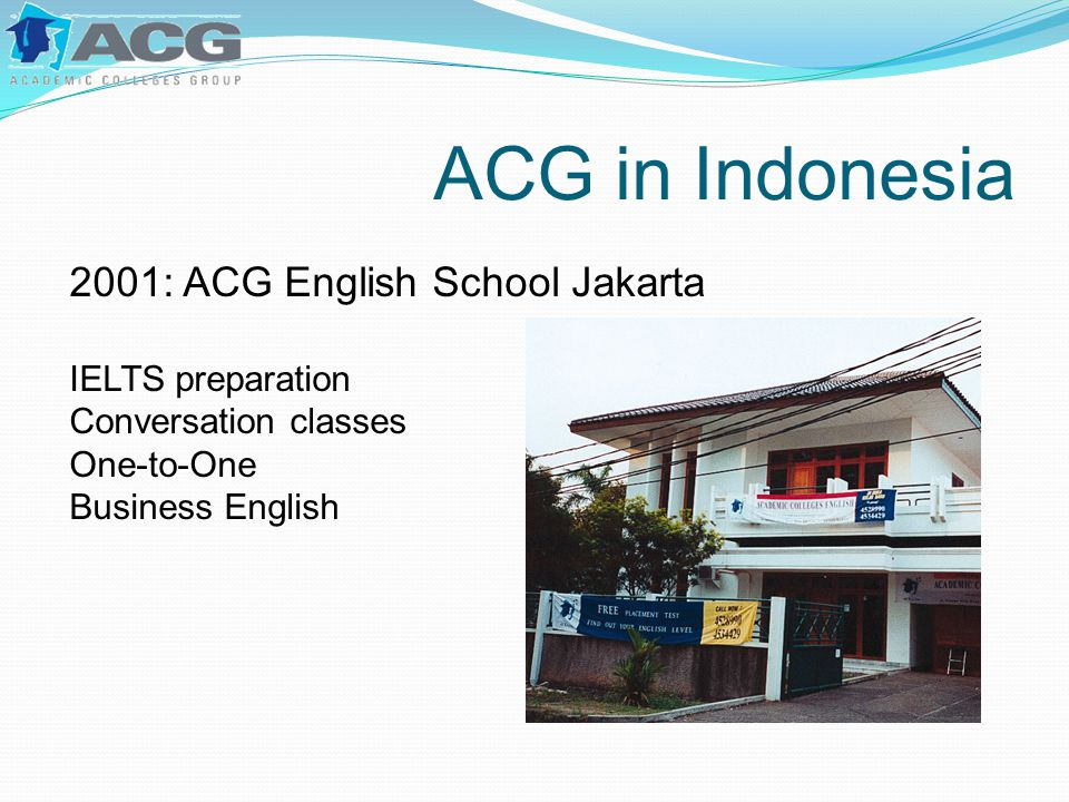 ACG in Indonesia 2001: ACG English School Jakarta IELTS preparation Conversation classes One-to-One Business English