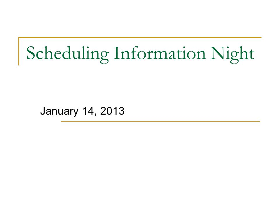 Scheduling Information Night January 14, 2013