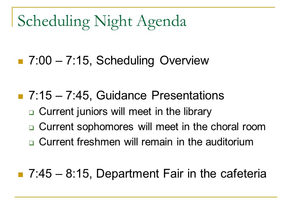 Scheduling Night Agenda 7:00 – 7:15, Scheduling Overview 7:15 – 7:45, Guidance Presentations  Current juniors will meet in the library  Current soph