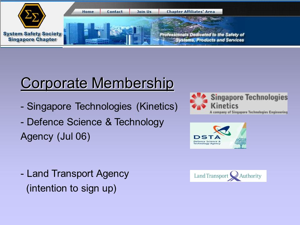 Corporate Membership - Singapore Technologies (Kinetics) - Defence Science & Technology Agency (Jul 06) - Land Transport Agency (intention to sign up)