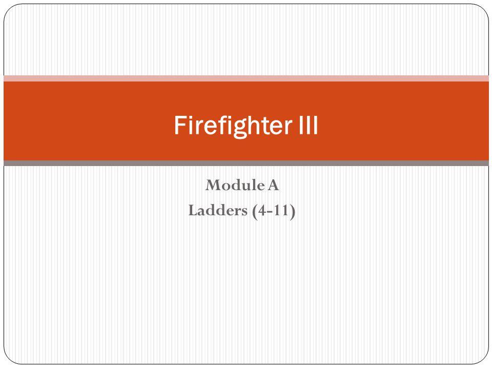 Module A Ladders (4-11) Firefighter III