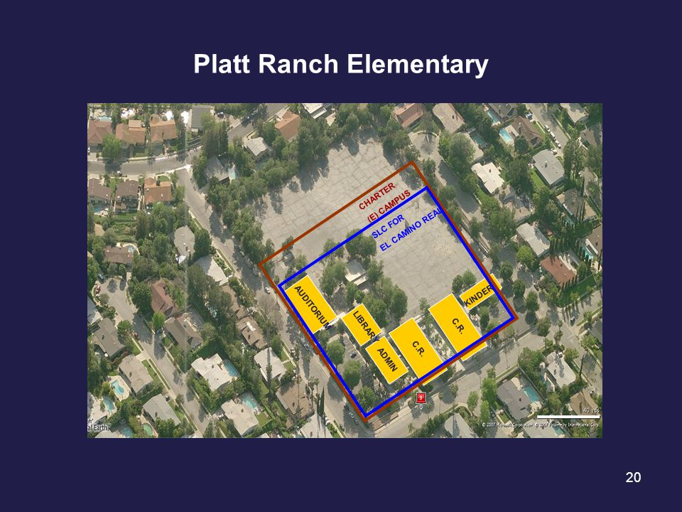 20 Platt Ranch Elementary ADMIN KINDER C.R. AUDITORIUM LIBRARY CHARTER (E) CAMPUS SLC FOR EL CAMINO REAL