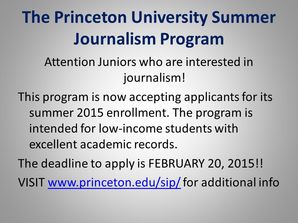The Princeton University Summer Journalism Program Attention Juniors who are interested in journalism.