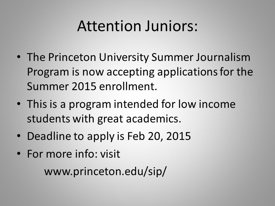 Attention Juniors: The Princeton University Summer Journalism Program is now accepting applications for the Summer 2015 enrollment.