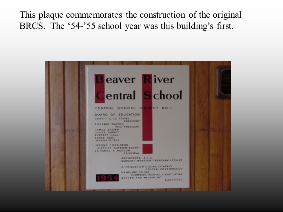 This is the original building of the Beaver River Central School, completed in 1954.