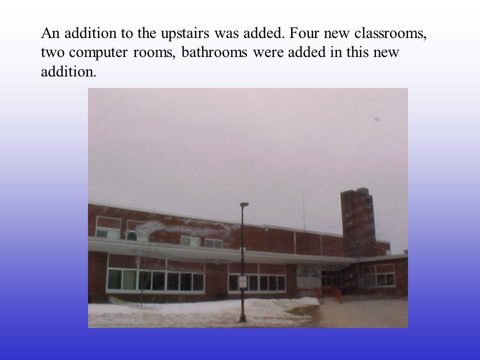 In 2002 the new Elementary Gym was completed.