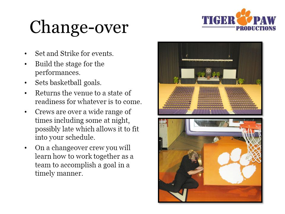 Change-over Set and Strike for events.Build the stage for the performances.
