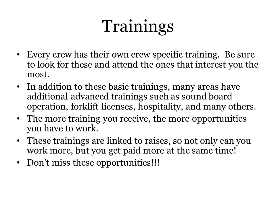 Trainings Every crew has their own crew specific training.