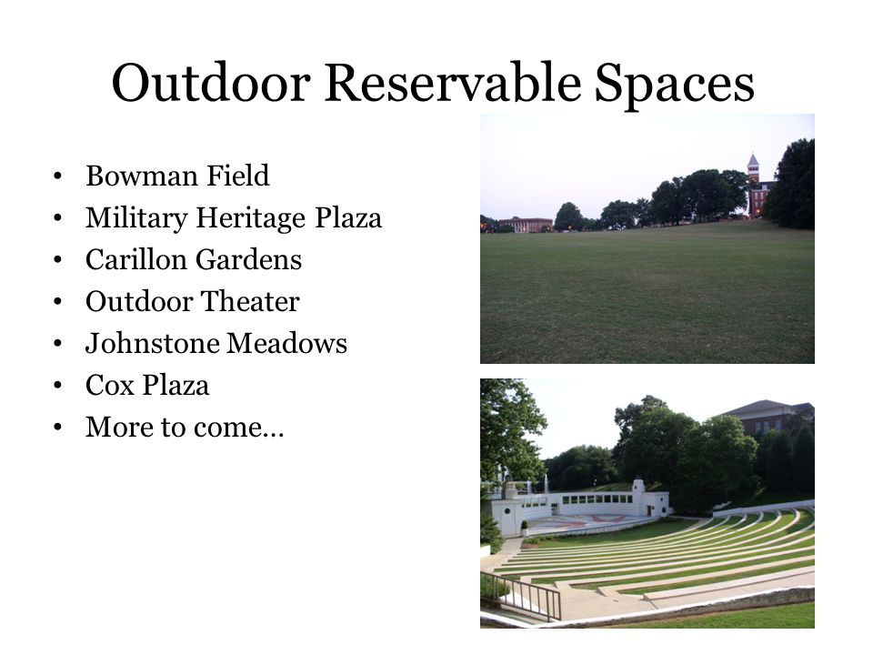 Outdoor Reservable Spaces Bowman Field Military Heritage Plaza Carillon Gardens Outdoor Theater Johnstone Meadows Cox Plaza More to come…