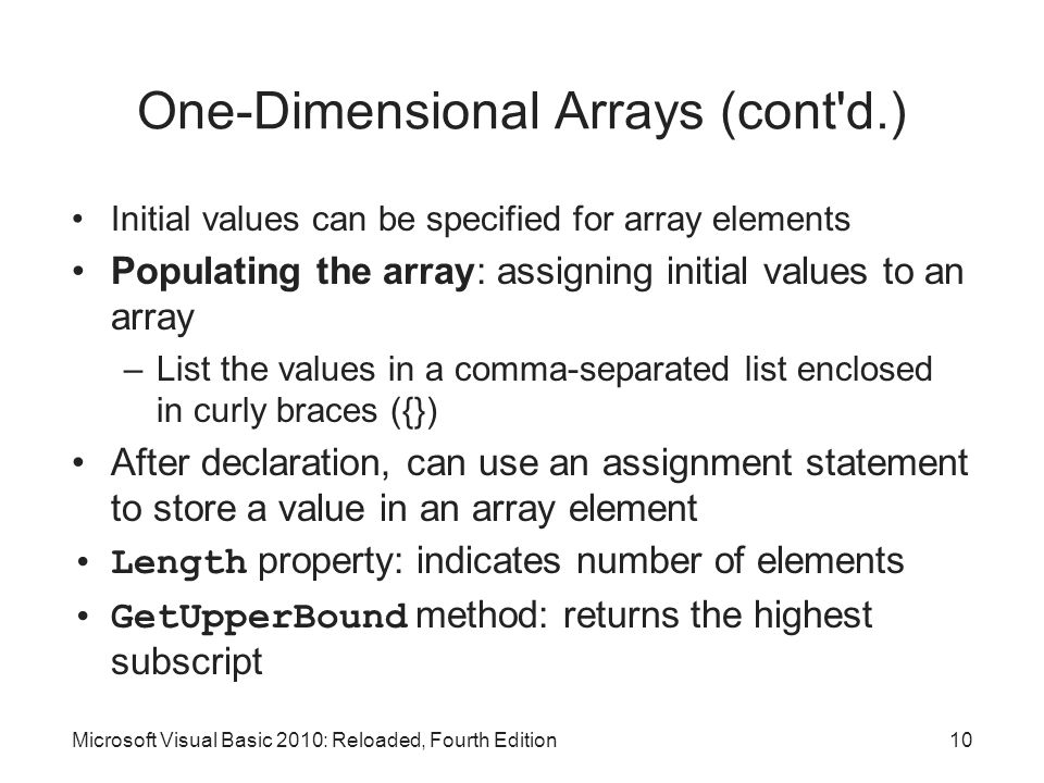 One-Dimensional Arrays (cont'd.) Initial values can be specified for array elements Populating the array: assigning initial values to an array –List t