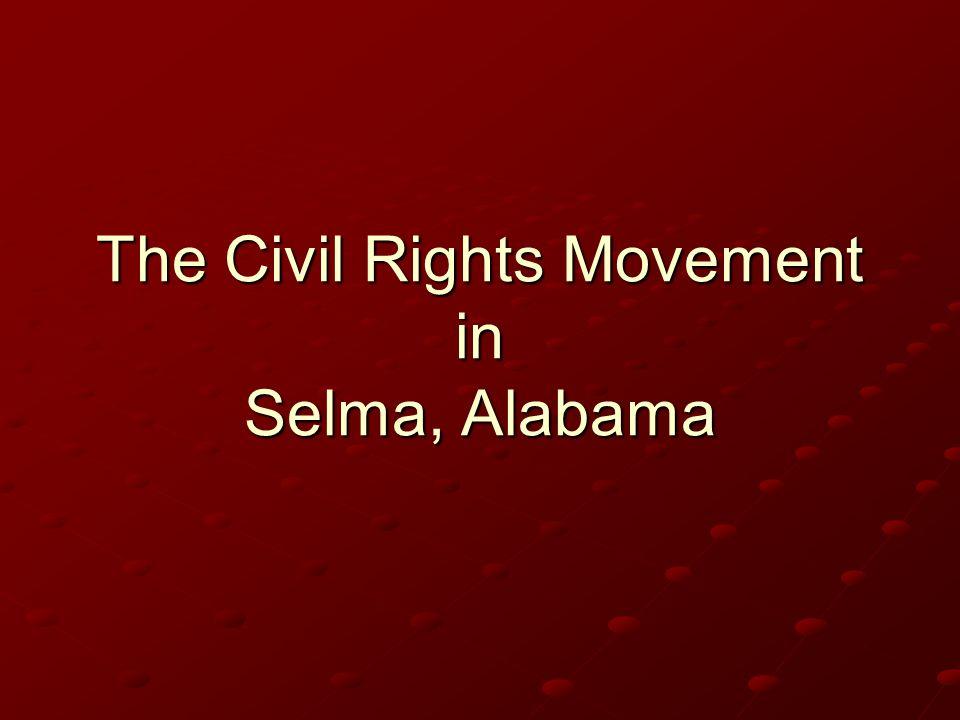 The Civil Rights Movement in Selma, Alabama