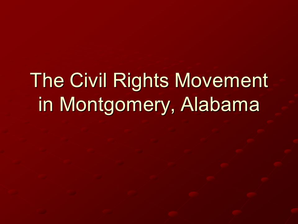 The Civil Rights Movement in Montgomery, Alabama
