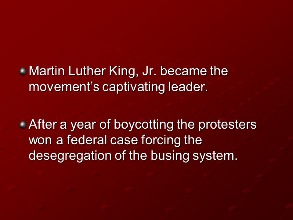 Martin Luther King, Jr. became the movement's captivating leader.