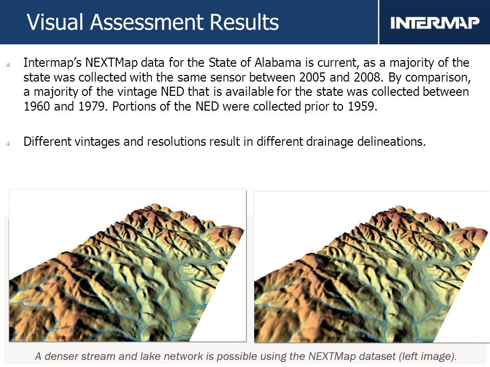 15 Visual Assessment Results Intermap's NEXTMap data for the State of Alabama is current, as a majority of the state was collected with the same sensor between 2005 and 2008.
