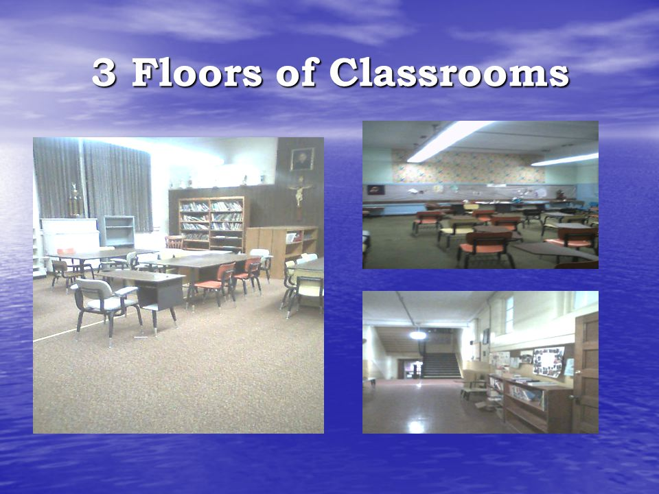 3 Floors of Classrooms