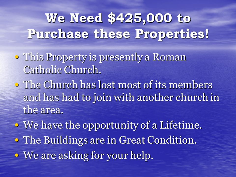 We Need $425,000 to Purchase these Properties. This Property is presently a Roman Catholic Church.