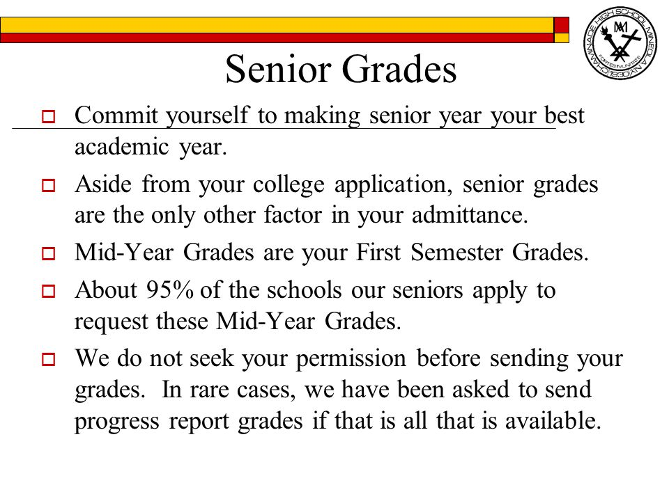 Senior Grades  Commit yourself to making senior year your best academic year.