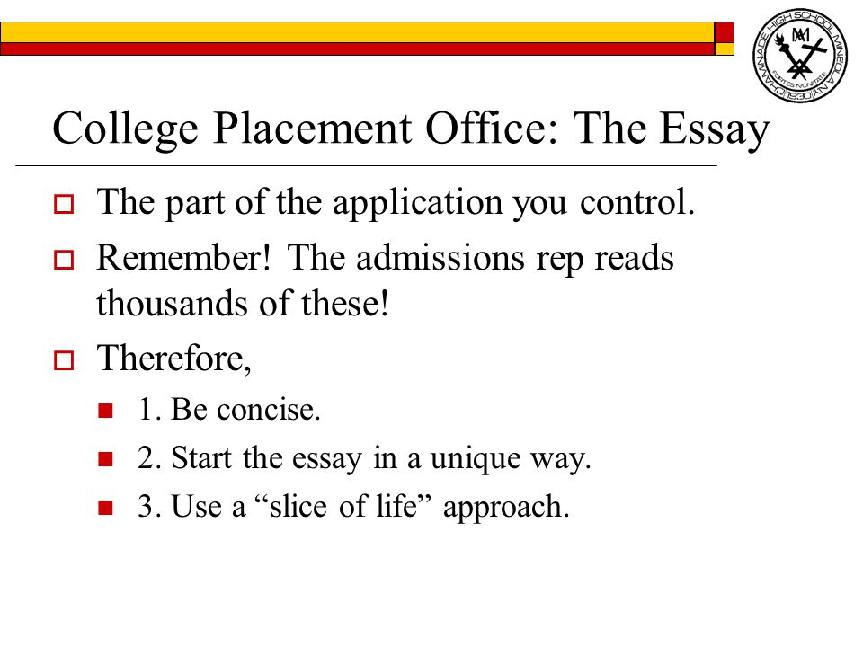 College Placement Office: The Essay  The part of the application you control.