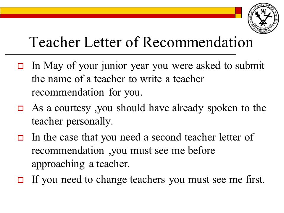  Using Naviance online, you will invite the teachers you have chosen to write your letter of recommendation by sending them a notification email.