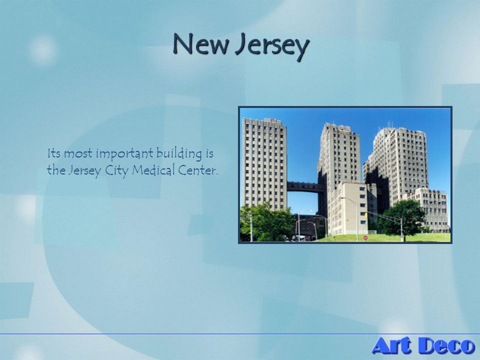 New Jersey Its most important building is the Jersey City Medical Center.
