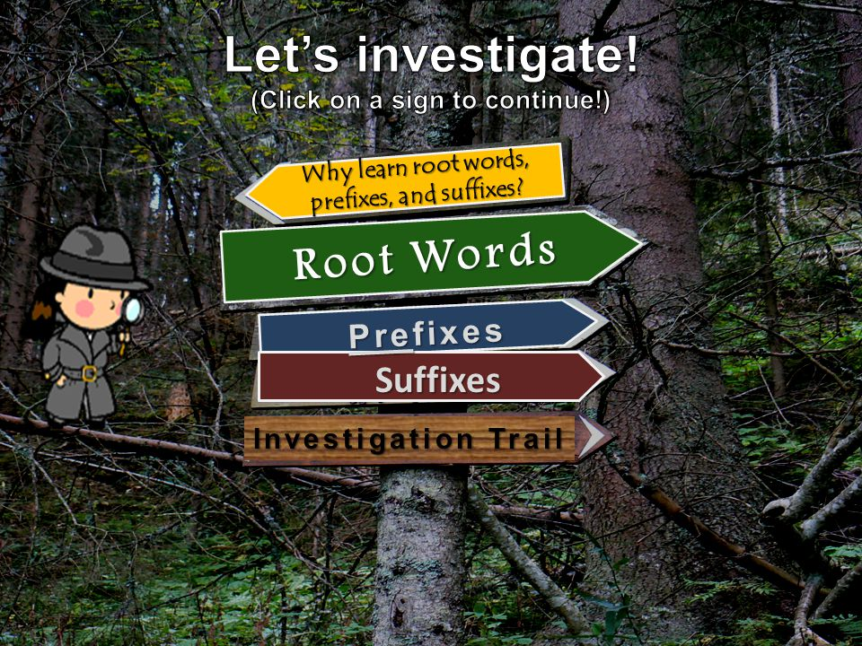 Why learn root words, prefixes, and suffixes.Why learn root words, prefixes, and suffixes.