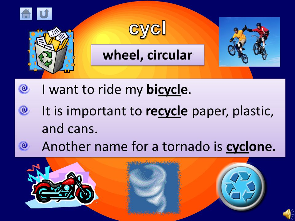 wheel, circular I want to ride my bicycle.It is important to recycle paper, plastic, and cans.