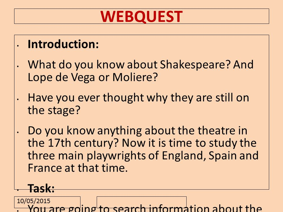 10/05/2015 WEBQUEST Introduction : What do you know about Shakespeare.