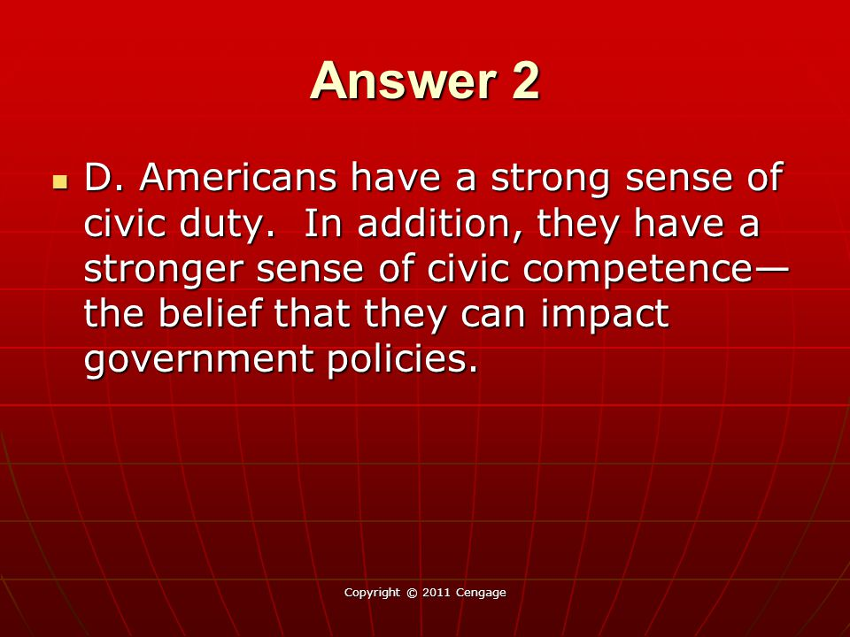 Answer 2 D.Americans have a strong sense of civic duty.