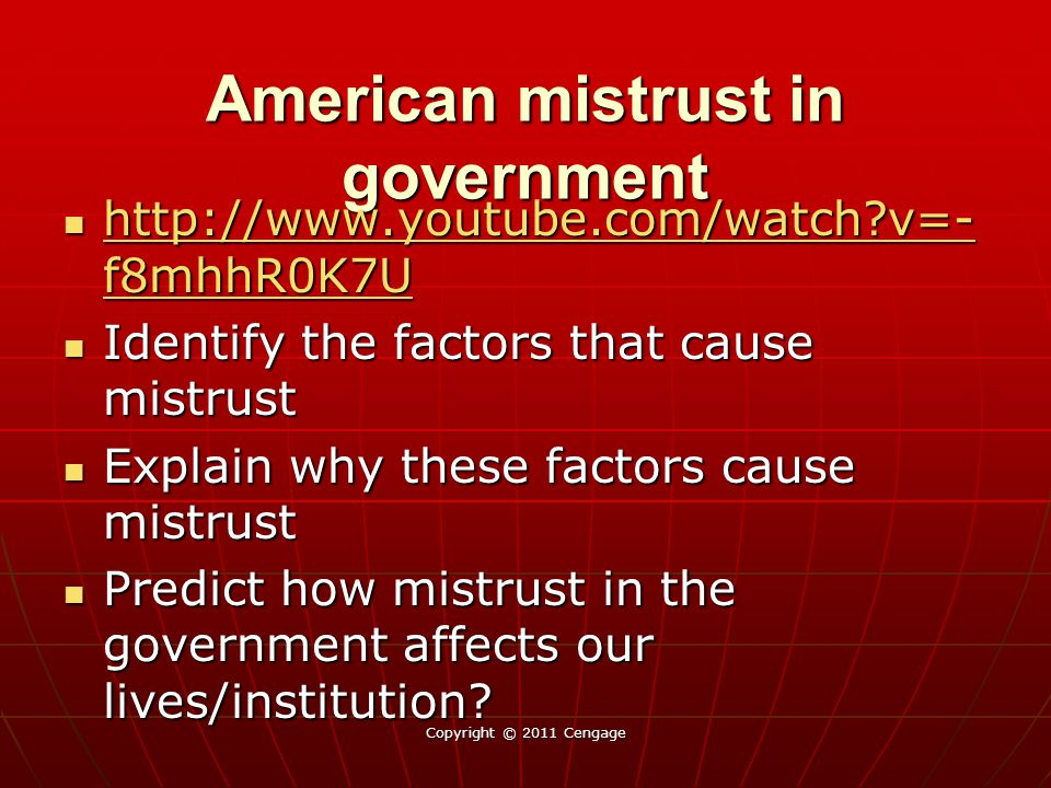 American mistrust in government http://www.youtube.com/watch?v=- f8mhhR0K7U http://www.youtube.com/watch?v=- f8mhhR0K7U http://www.youtube.com/watch?v