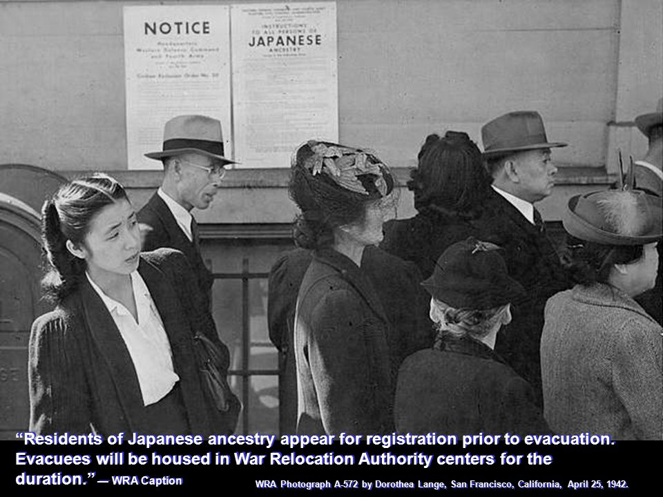 """Residents of Japanese ancestry appear for registration prior to evacuation. Evacuees will be housed in War Relocation Authority centers for the durat"