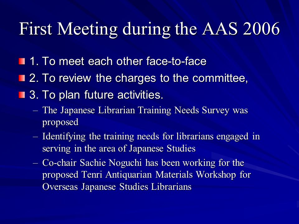 First Meeting during the AAS 2006 1. To meet each other face-to-face 2.
