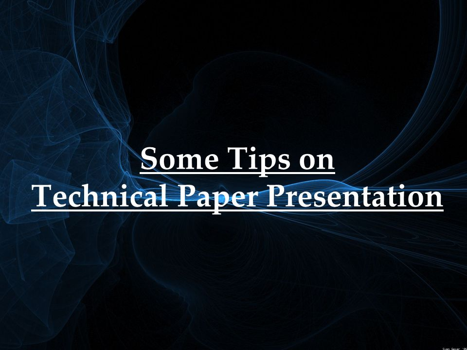 Some Tips on Technical Paper Presentation