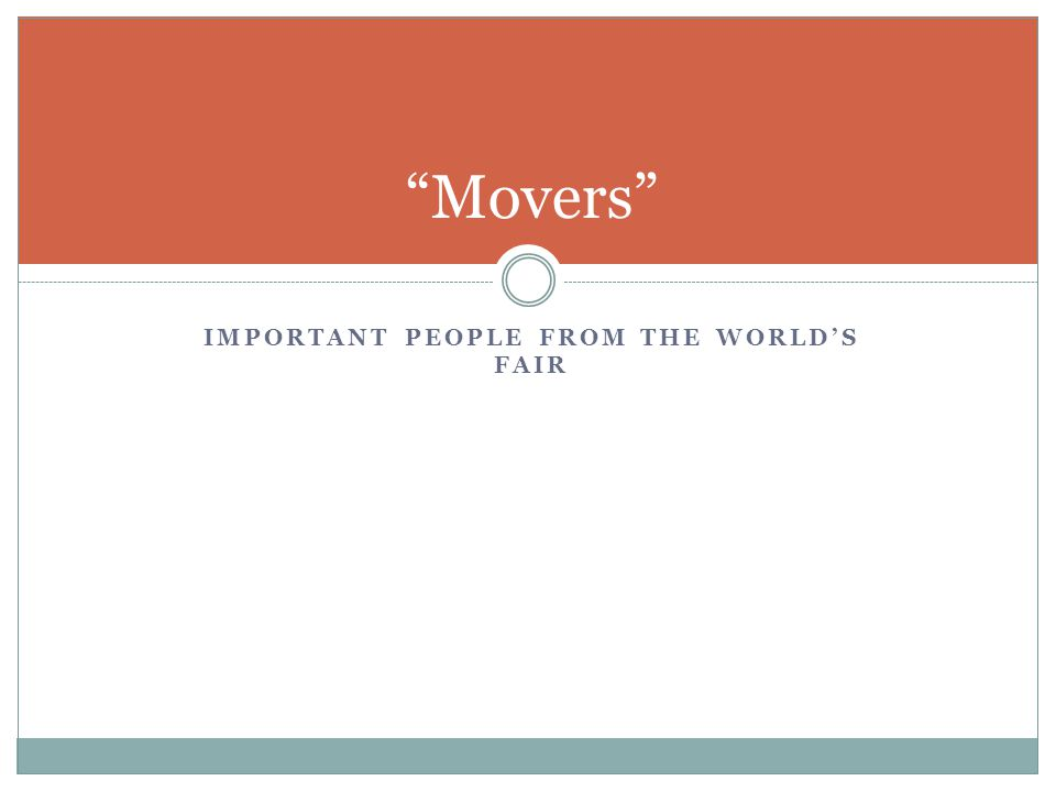 """IMPORTANT PEOPLE FROM THE WORLD'S FAIR """"Movers"""""""